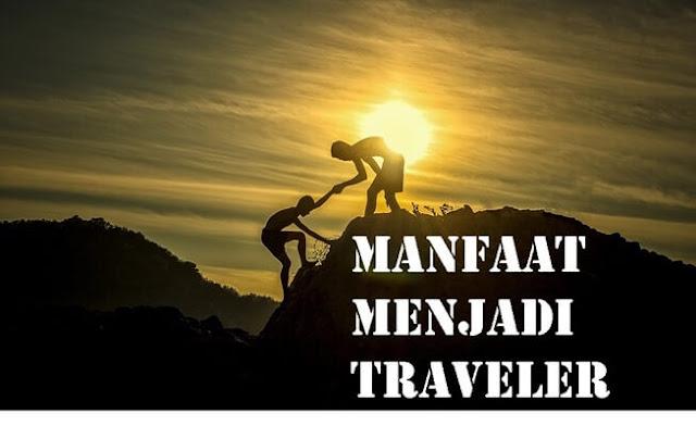 4 manfaat menjadi traveler