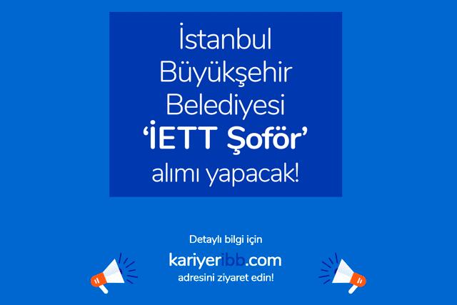 İstanbul Büyükşehir Belediyesi İETT şoför iş ilanı yayınladı. İETT iş başvurusu nasıl yapılır? Detaylar kariyeribb.com'da!
