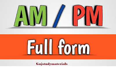Full Form Of Am And PM