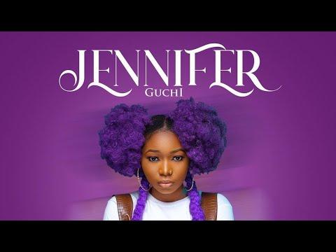 Audio & Video: Guchi - Jennifer