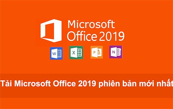 Tải Microsoft Office 2019 phiên bản mới nhất và cài đặt full miễn phí a