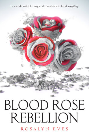 Blood Rose Rebellion Rosalyn Eves