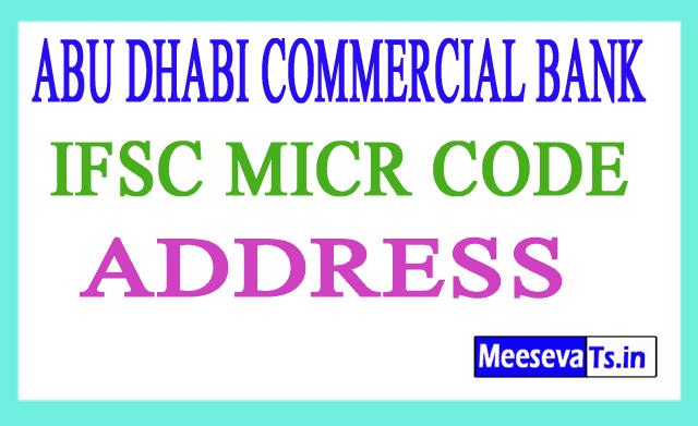ABU DHABI COMMERCIAL BANK IFSC MICR CODE ADDRESS