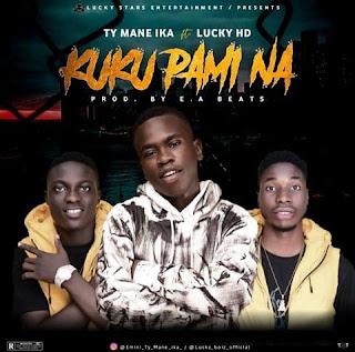 [Music] TY Mane Ika Ft Lucky HD_-_ Kuku Pami Na
