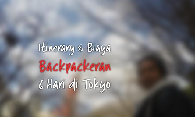 Itenerary dan Biaya Backpackeran Murah di Tokyo