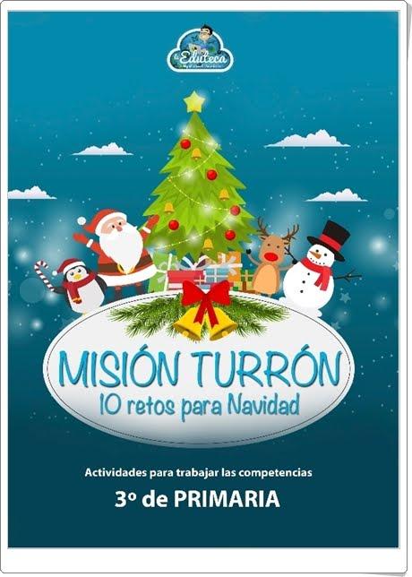 """""""Misión Turrón de 3º de Primaria"""" (10 retos multidisciplinares para las Vacaciones de Navidad)"""