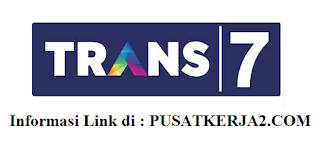 Lowongan Kerja Trans 7 SMA SMK D3 S1 Desember 2019