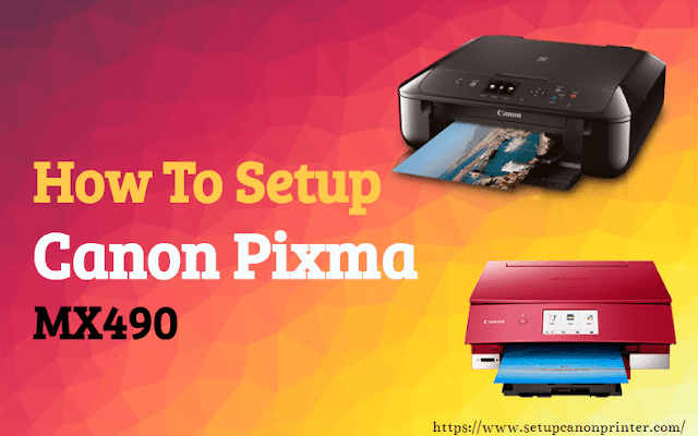 how to setup canon pixma mx490, setup canon pixma mx490 printer
