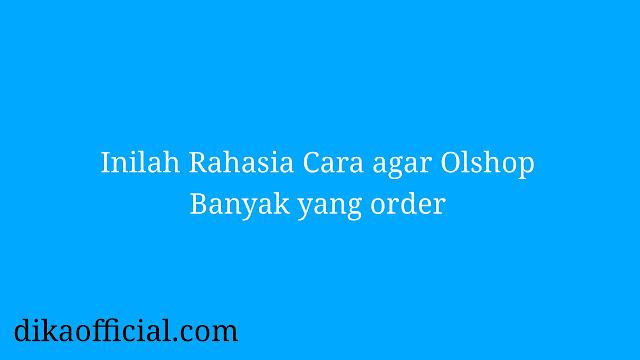 Cara agar Olshop Banyak yang Order