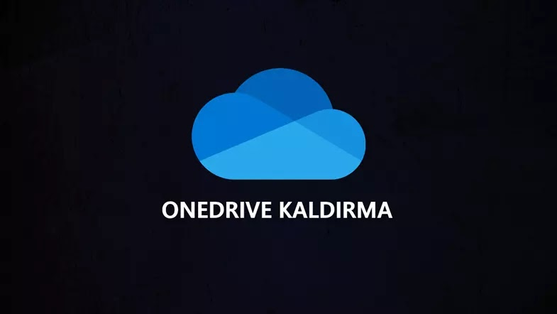 OneDrive Kapatma / Silme / Kaldırma Windows 10