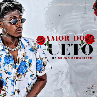 Bruno Brownifer - Amor do Gueto