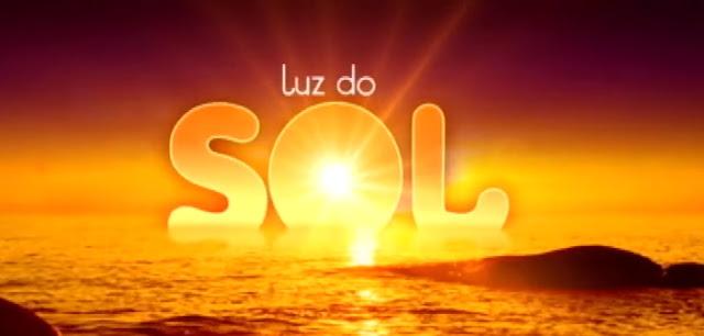 Resumo Luz do Sol Capitulo 047, terça-feira, 20/03/2018