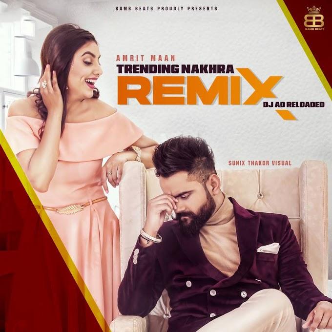 Trending Nakhra (Official Remix) - DJ AD Reloaded