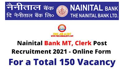 Free Job Alert: Nainital Bank MT, Clerk Post Recruitment 2021 - Online Form For Total 150 Vacancy