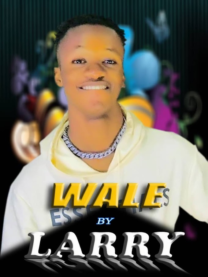 MUSIC: Larry – Wale  @_larryperry