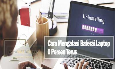 cara mengatasi baterai laptop 0 persen terus