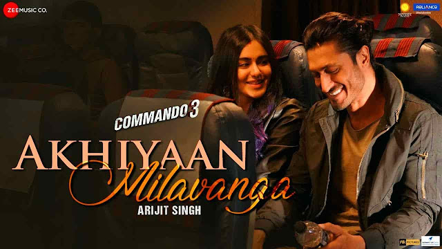 ANKHIYAAN MILAWANGA SONG LYRICS COMMANDO 3