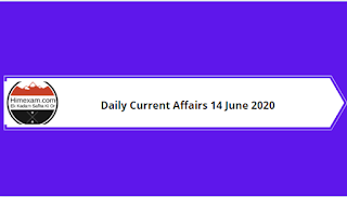 Daily Current Affairs 14 June 2020
