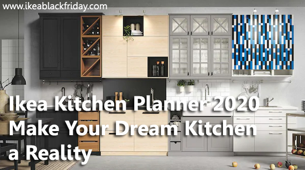 Ikea Kitchen Planner 2020 Make Your