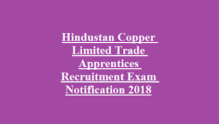 Hindustan Copper Limited Trade Apprentices Recruitment Exam Notification 2018