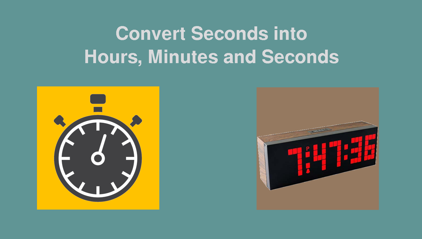 convert time from seconds to hours, minutes and seconds