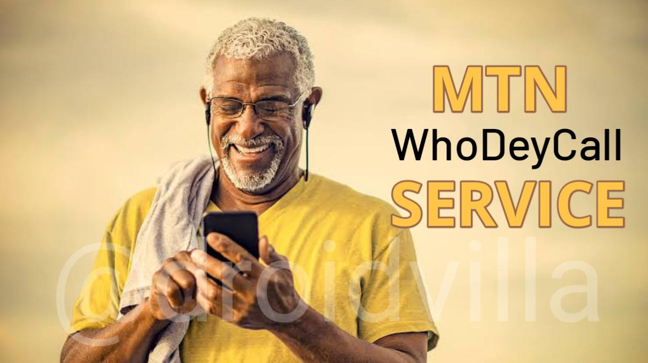 MTN WhoDeyCall Service