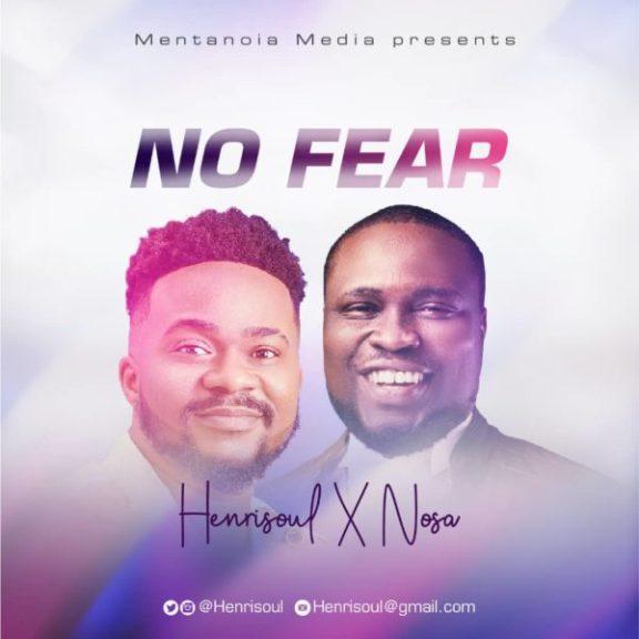 Audio: Henrisoul ft. Nosa – No Fear
