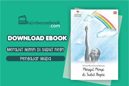 Download Ebook Merajut Mimpi di Sudut Negeri by Pengajar Muda Pdf