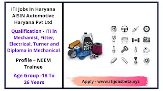 ITI Jobs In Haryana AISIN Automotive Haryana Pvt Ltd