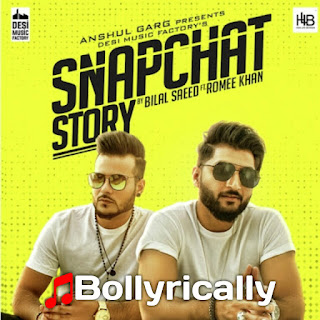 Snapchat Story-Bilal Saeed ft. Romee Khan .mp3