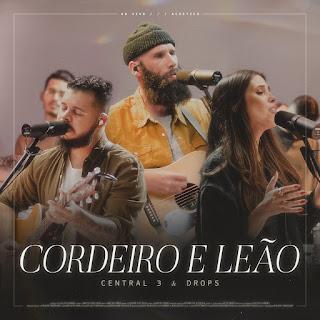 Baixar Música Gospel Cordeiro E Leão (Ao Vivo) - Central 3 e Drops Mp3