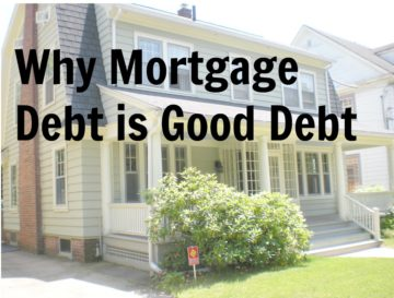 Why Mortgage Debt is Good Debt