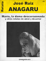 Relatos. José Ruiz Anagaru.