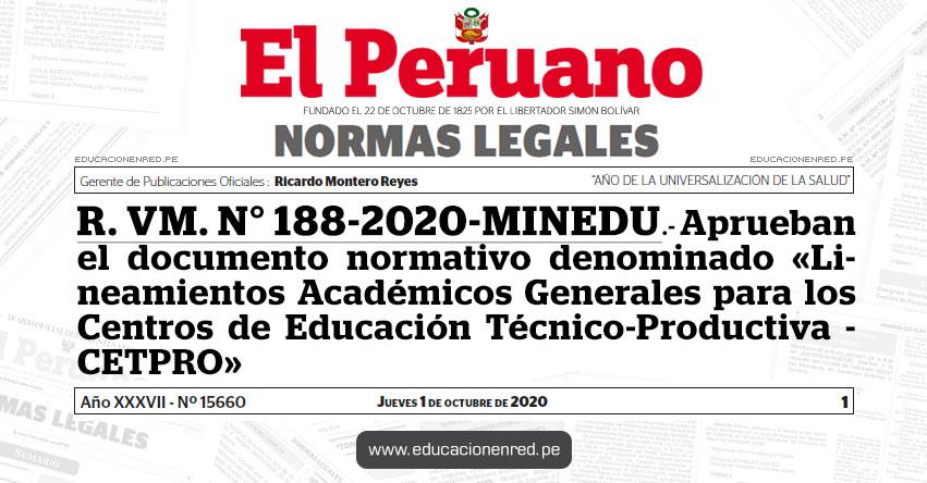 R. VM. N° 188-2020-MINEDU.- Aprueban el documento normativo denominado «Lineamientos Académicos Generales para los Centros de Educación Técnico-Productiva»