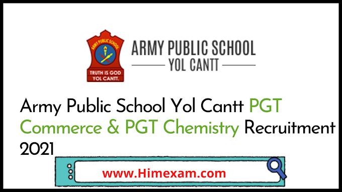 Army Public School Yol Cantt PGT Commerce & PGT Chemistry Recruitment 2021