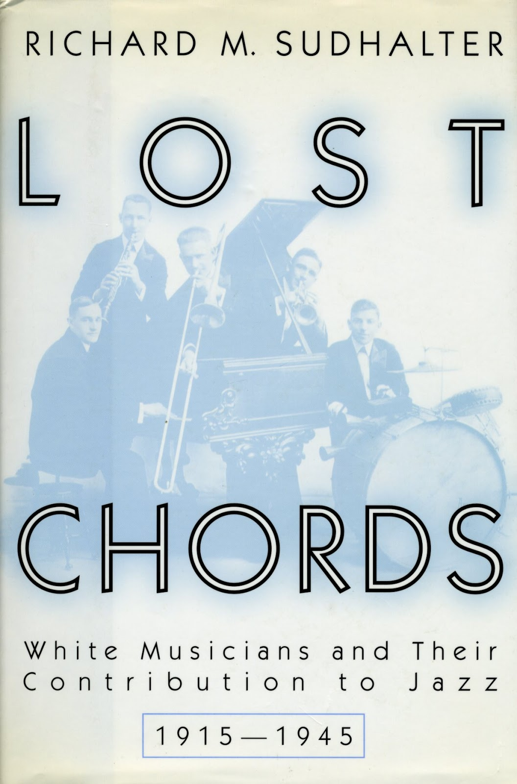 Jazz Profiles: Lost Chords - Revisited By Richard M  Sudhalter