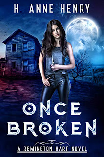 Once Broken - a fast-paced urban fantasy by H. Anne Henry