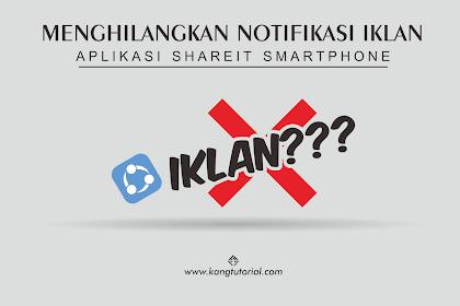 2 Cara Menghilangkan Notifikasi Iklan Dari Aplikasi SHAREit di Smartphone