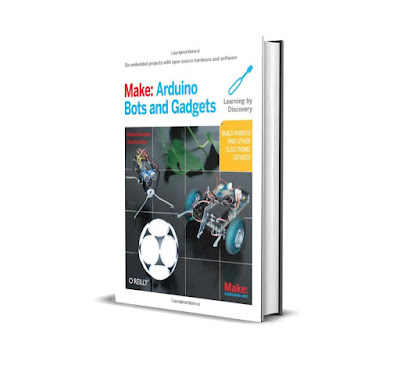 FREE E-BOOK Arduino Bots and Gadgets: Six Embedded Projects with Open Source Hardware and Software