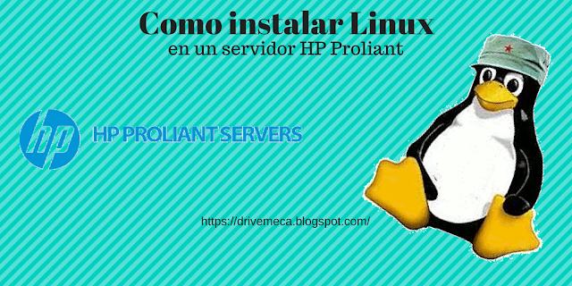 DriveMeca instalando Linux en un servidor HP Proliant