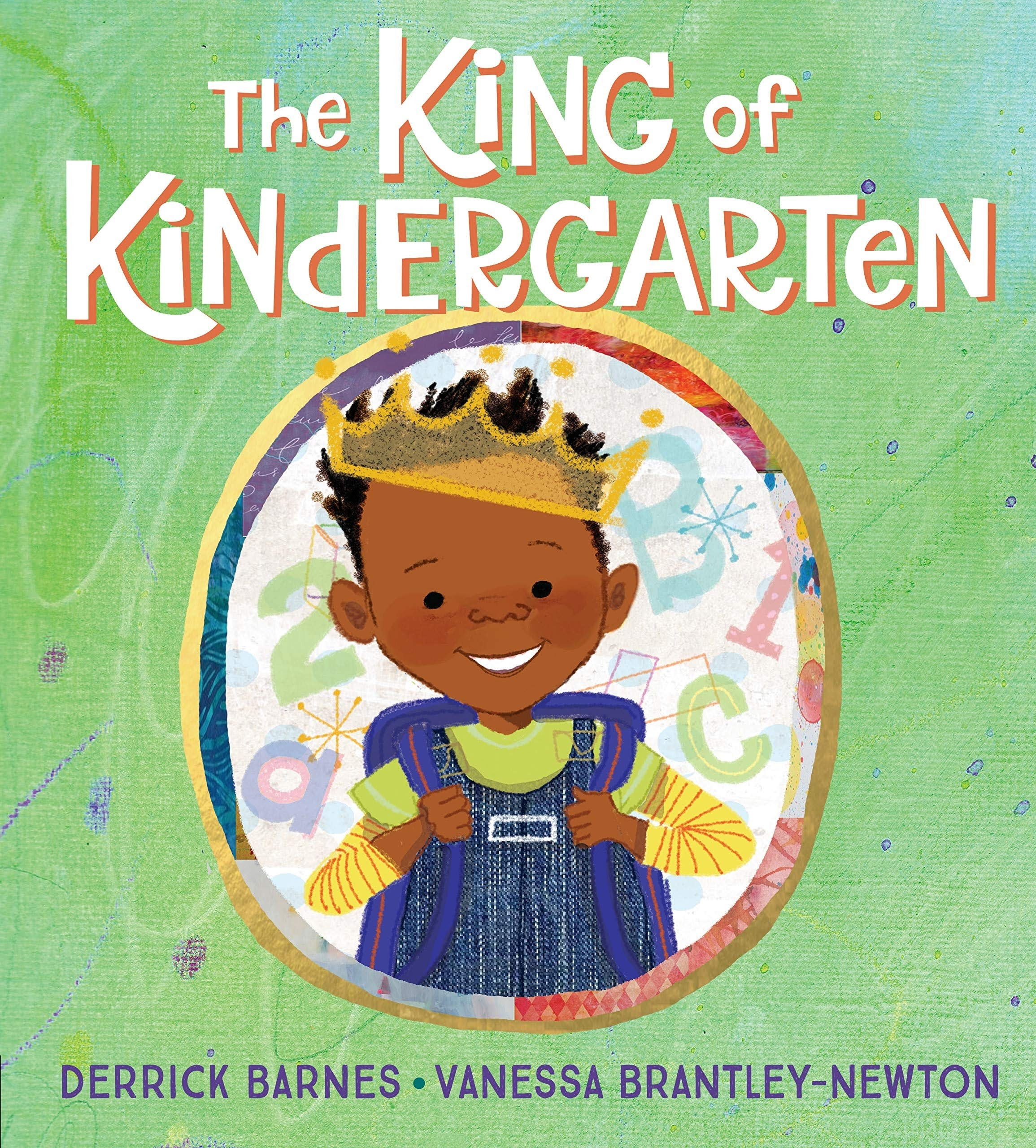 The King of Kindergarten by Derrick Barnes and illustrated by Vanessa Brantley-Newton