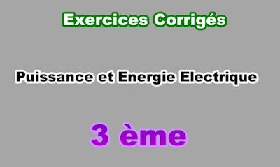 Exercices Corrigés de Puissance et Energie Electrique 3eme en PDF