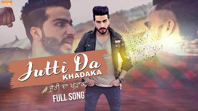 Jutti Da Khadaka Punjabi Song Lyrics Nirwair   Preet Singh