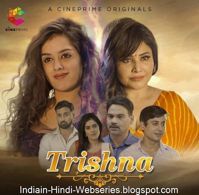 Trishna Ek Chahat 2021 CinePrime Webseries Review, Cast, Release Date, Full Information