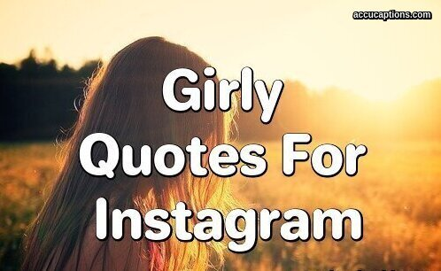 [151+] Cute Girly Quotes For Instagram Bios Profile Pictures