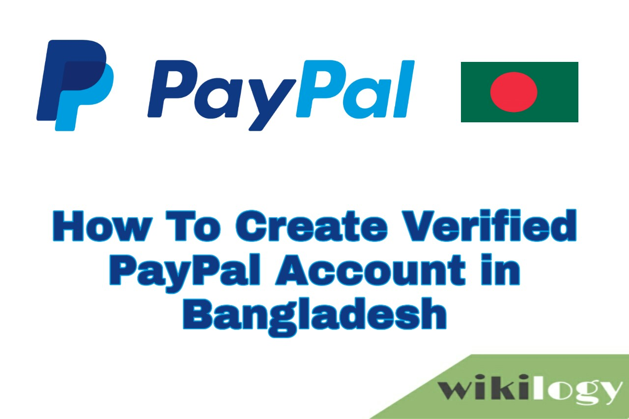 How to Create Verified Paypal Account in Bangladesh