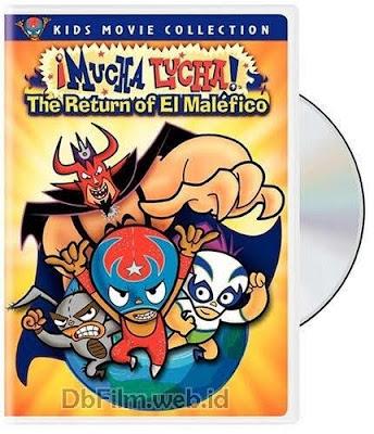 Sinopsis film ¡Mucha Lucha!: The Return of El Maléfico (2005)