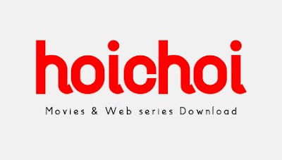 Hoichoi Movies and Web Series Free to Watch, Latest Hoichoi Updates