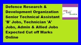 DRDO CEPTAM 8 Cut Off Marks 2016 Download Defence Research & Development Organization Senior Technical Assistant 'B' Jobs, Technician 'A' Jobs, Admin & Allied Jobs Expected Cut off Marks Online