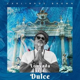 Louvada Seja Dulce – Carlinhos Brown Mp3 CD Completo